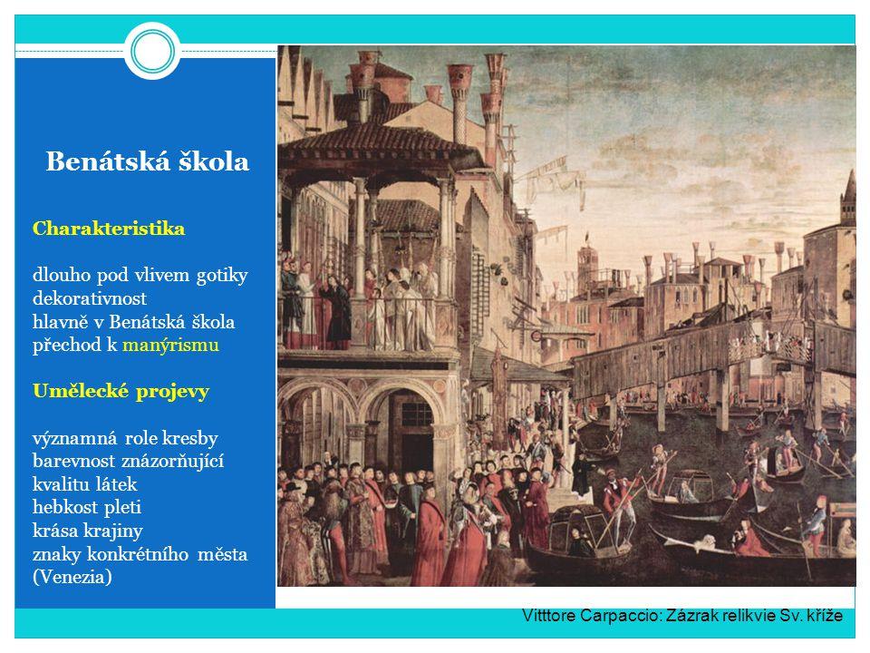 Benátská škola Charakteristika dlouho pod vlivem gotiky dekorativnost hlavně v Benátská škola přechod k manýrismu Umělecké projevy významná role kresb