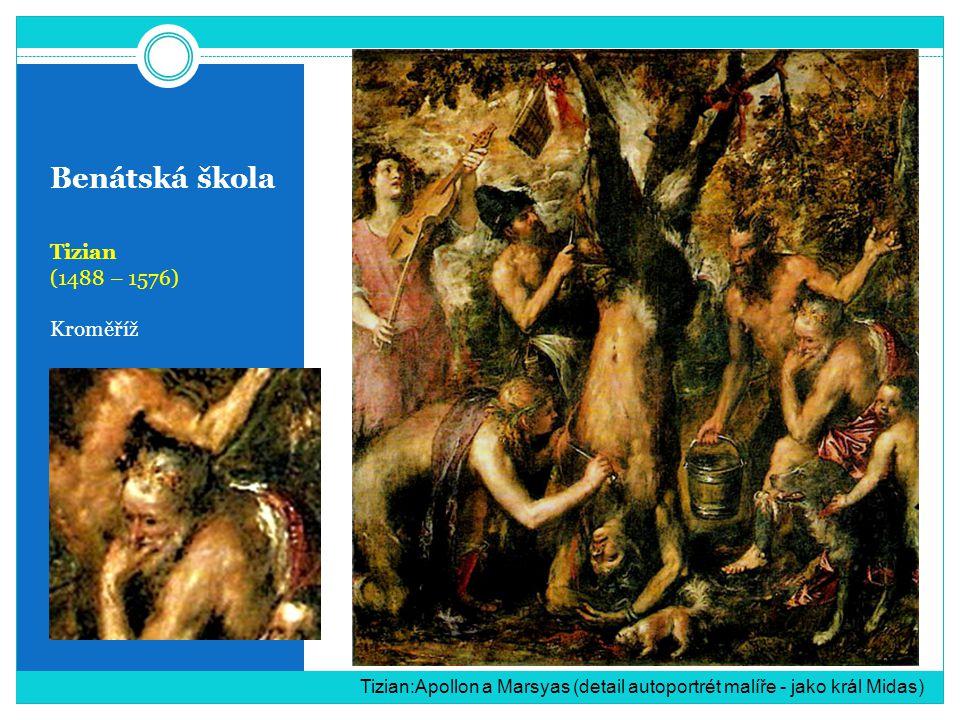Benátská škola Tizian (1488 – 1576) Kroměříž Tizian:Apollon a Marsyas (detail autoportrét malíře - jako král Midas)