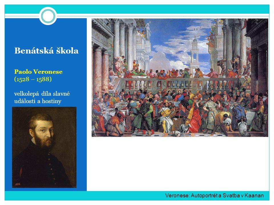 Benátská škola Paolo Veronese (1528 – 1588) velkolepá díla slavné události a hostiny Veronese: Autoportrét a Svatba v Kaanan