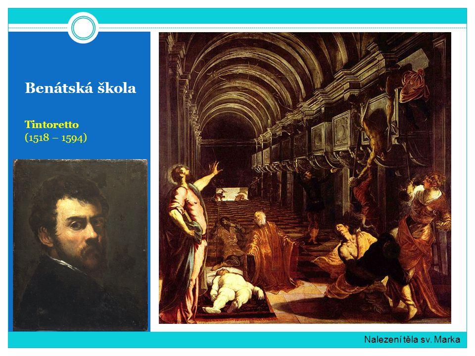 Benátská škola Tintoretto (1518 – 1594) Nalezení těla sv. Marka