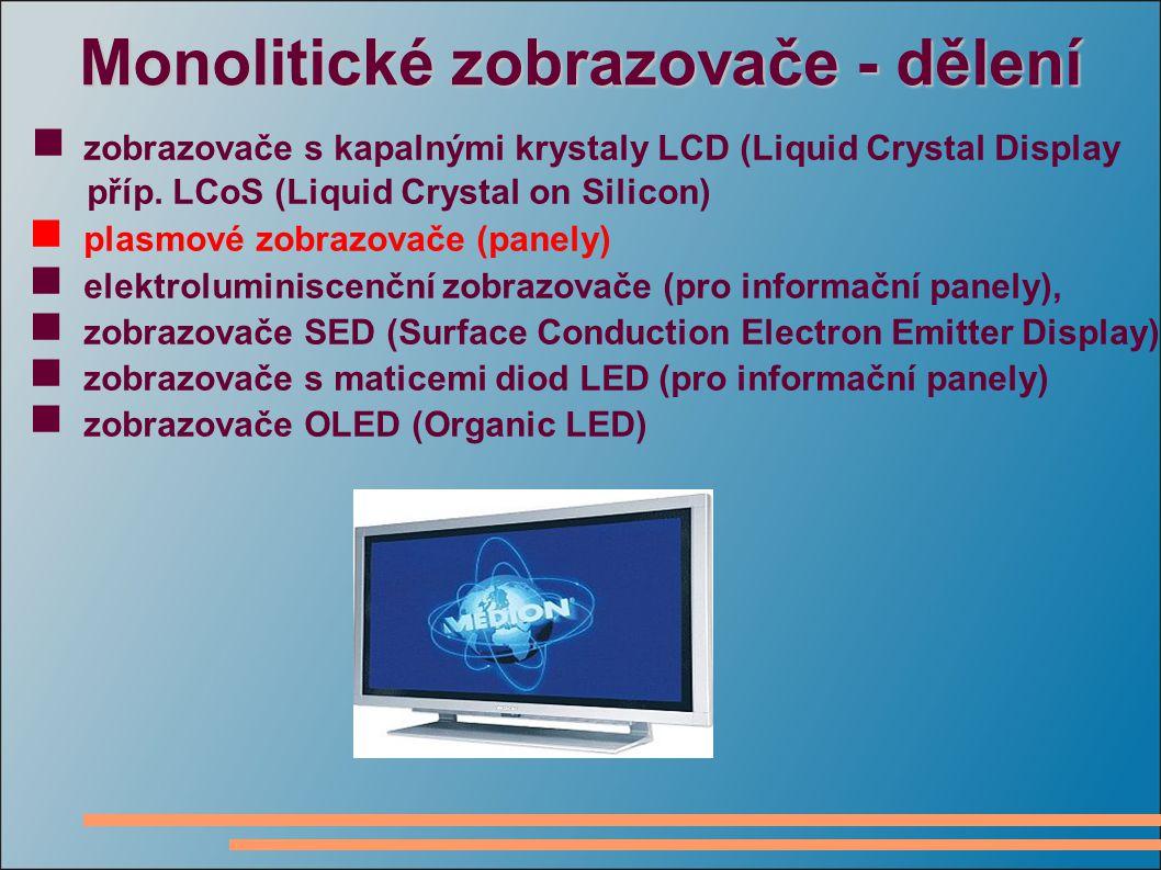 Monolitické zobrazovače - dělení  zobrazovače s kapalnými krystaly LCD (Liquid Crystal Display příp.