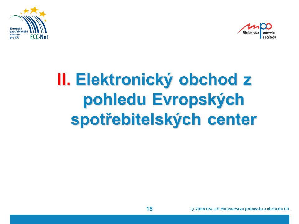 © 2006 ESC při Ministerstvu průmyslu a obchodu ČR 18 II.