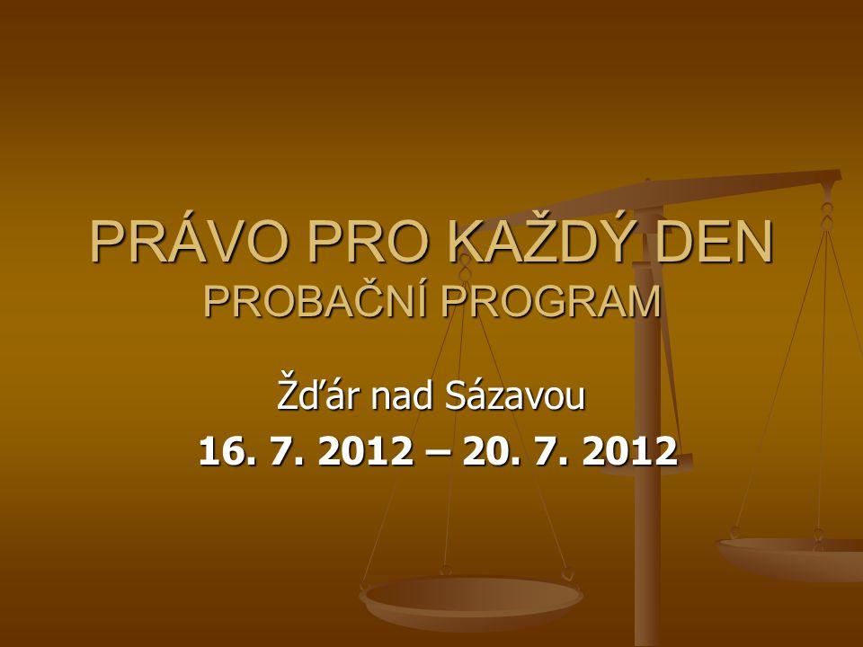 PRÁVO PRO KAŽDÝ DEN PROBAČNÍ PROGRAM Žďár nad Sázavou 16.