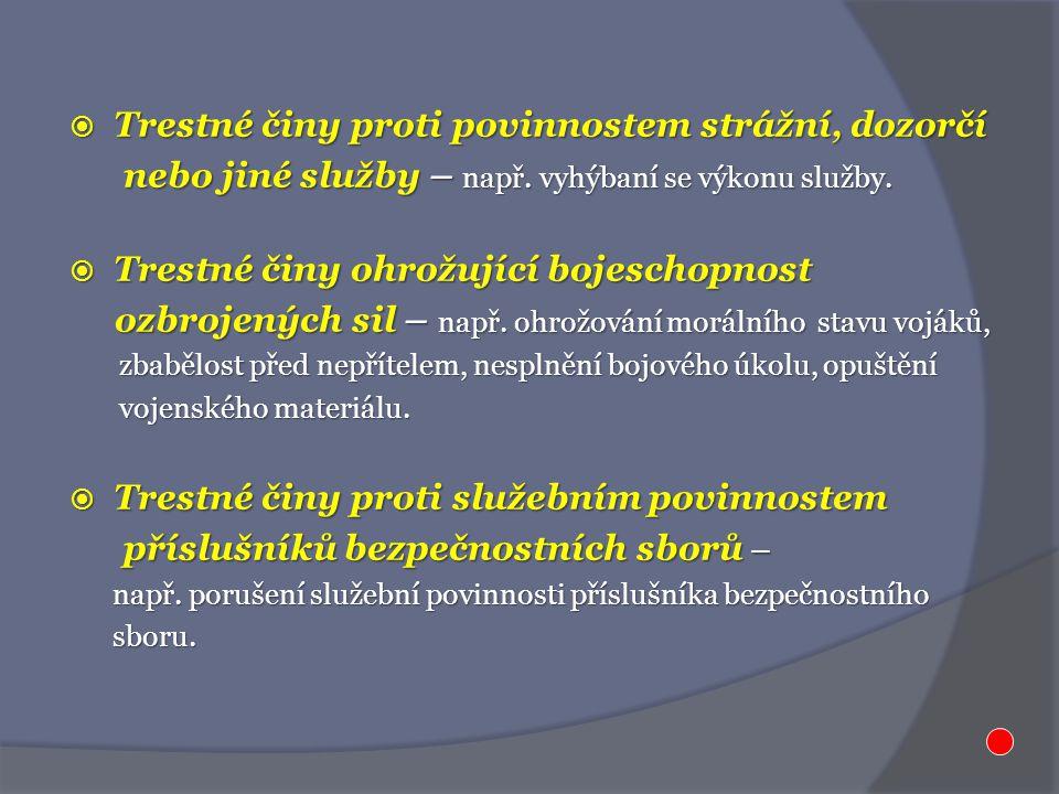  Trestné činy proti povinnostem strážní, dozorčí nebo jiné služby – např.