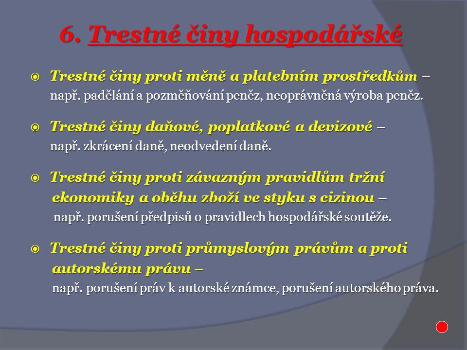  Trestné činy proti měně a platebním prostřed kům – např.