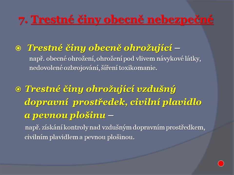 8.Trestné činy proti životnímu prostředí např. poškození lesa, týrání zvířat, pytláctví.