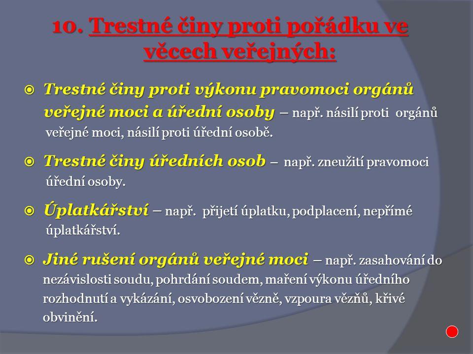  Trestné činy proti výkonu pravomoci orgánů veřejné moci a úřední osoby – např.
