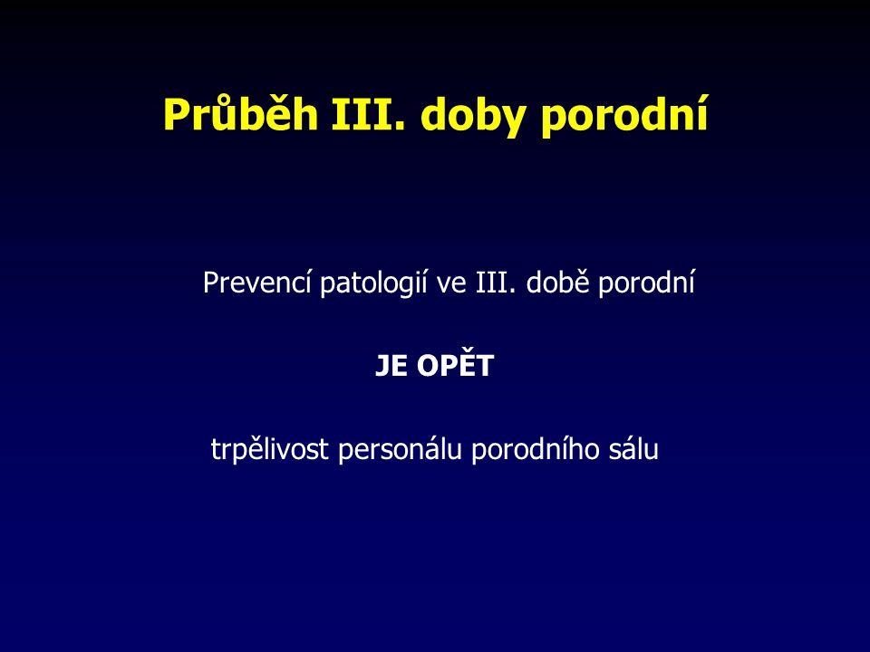 Průběh III.doby porodní Prevencí patologií ve III.