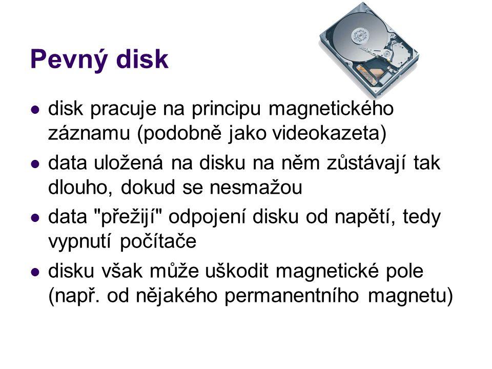 Pevný disk disk pracuje na principu magnetického záznamu (podobně jako videokazeta) data uložená na disku na něm zůstávají tak dlouho, dokud se nesmaž