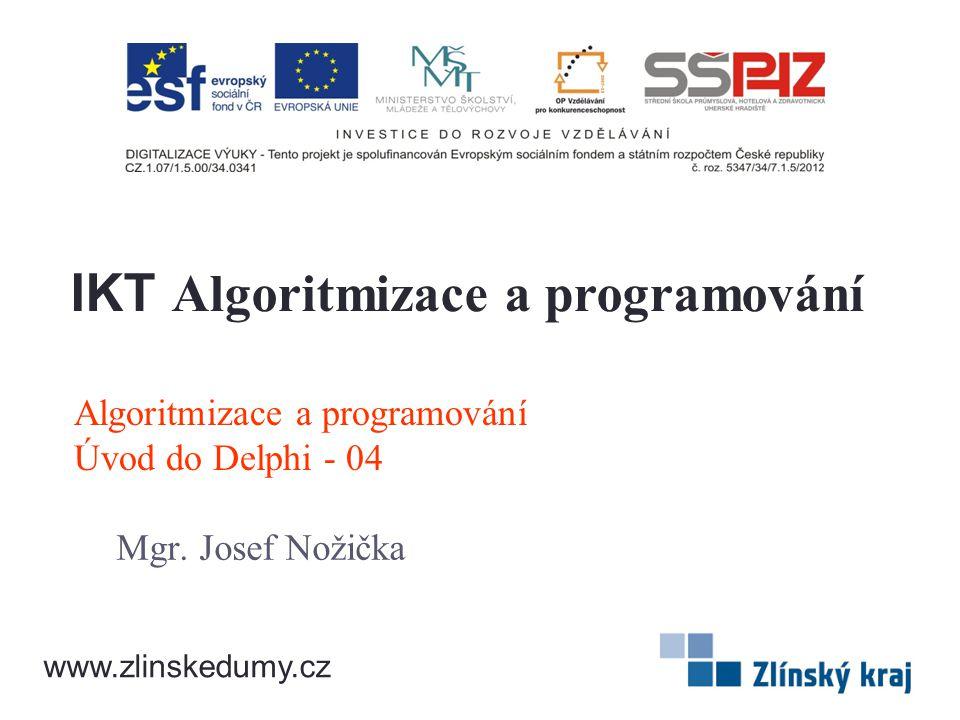 Algoritmizace a programování Úvod do Delphi - 04 Mgr.