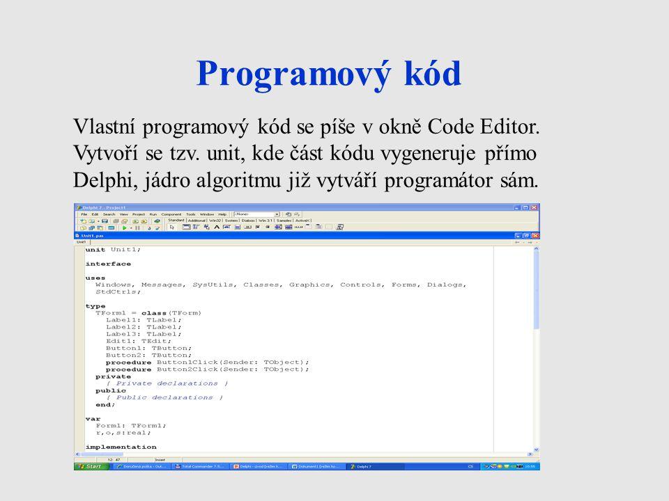 Programový kód Vlastní programový kód se píše v okně Code Editor.