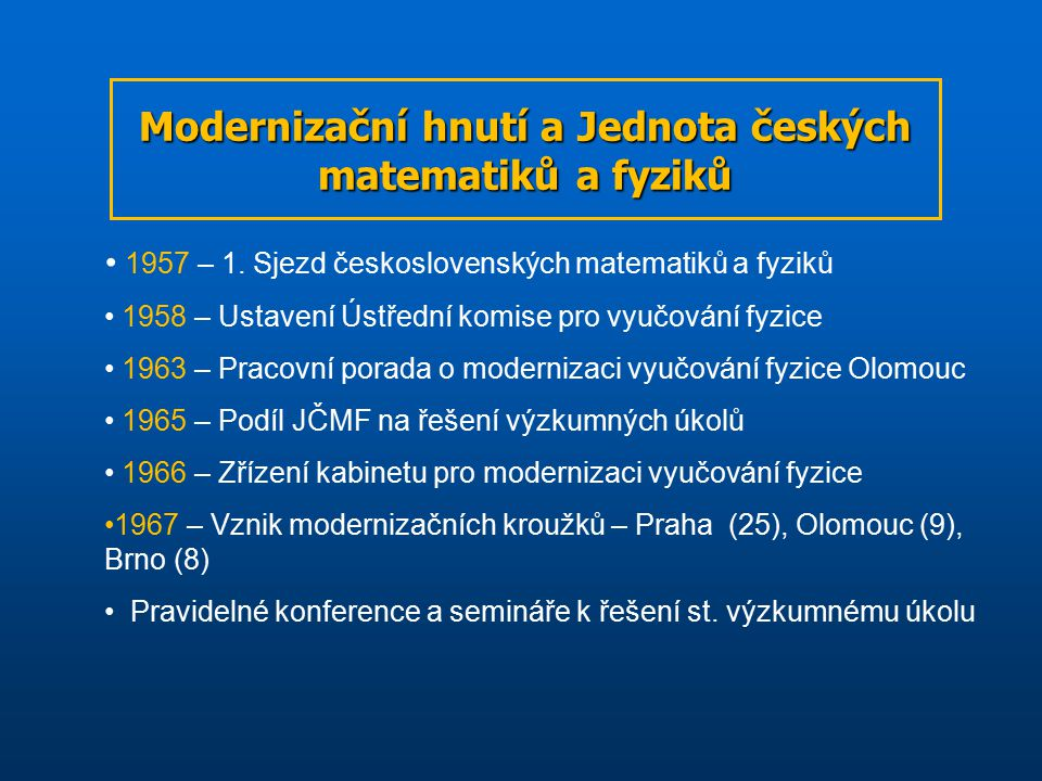 Modernizační hnutí a Jednota českých matematiků a fyziků 1957 – 1. Sjezd československých matematiků a fyziků 1958 – Ustavení Ústřední komise pro vyuč