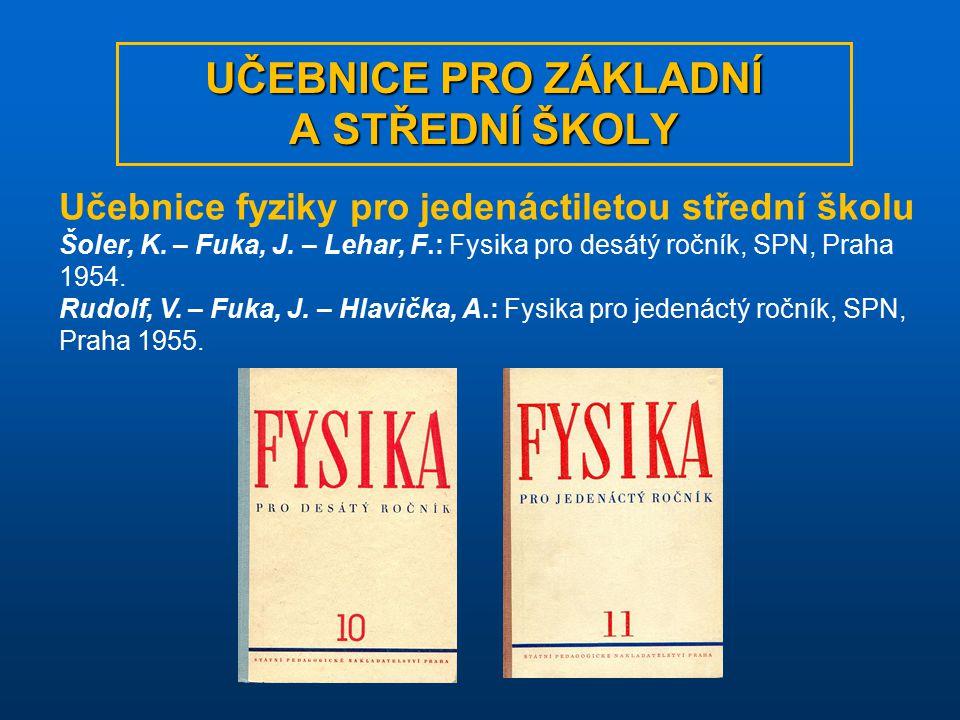 Učebnice fyziky pro ZDŠ a SVVŠ (60.léta) Fuka, J.