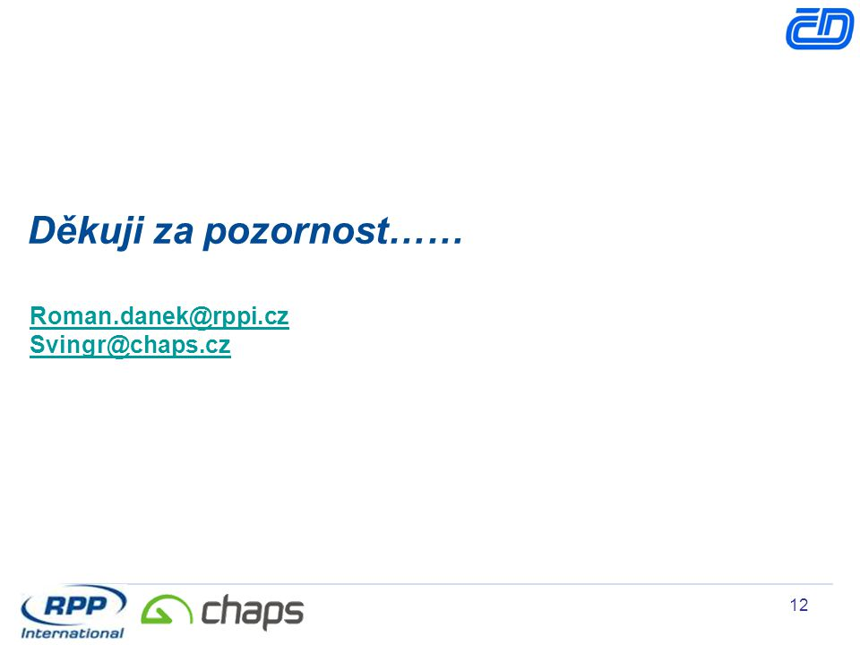 12 Děkuji za pozornost…… Roman.danek@rppi.cz Svingr@chaps.cz