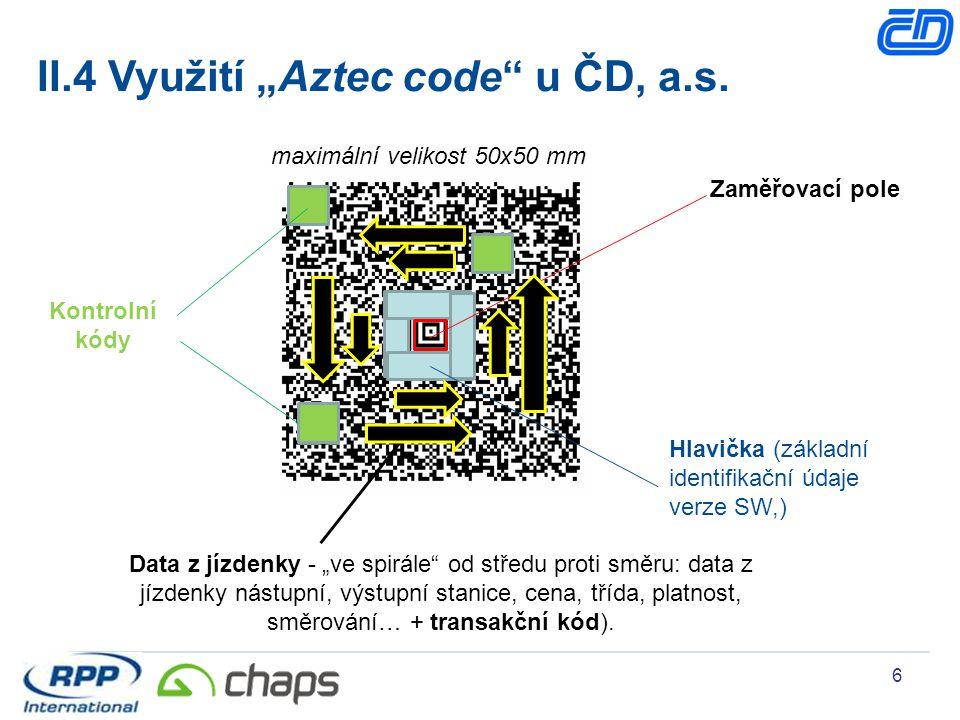 """6 II.4 Využití """"Aztec code"""" u ČD, a.s. Zaměřovací pole Hlavička (základní identifikační údaje verze SW,) Kontrolní kódy Data z jízdenky - """"ve spirále"""""""