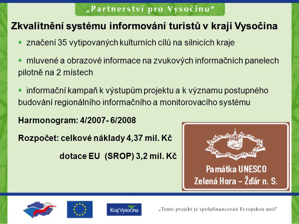Zkvalitnění systému informování turistů v kraji Vysočina Zkvalitnění systému informování turistů v kraji Vysočina  značení 35 vytipovaných kulturních