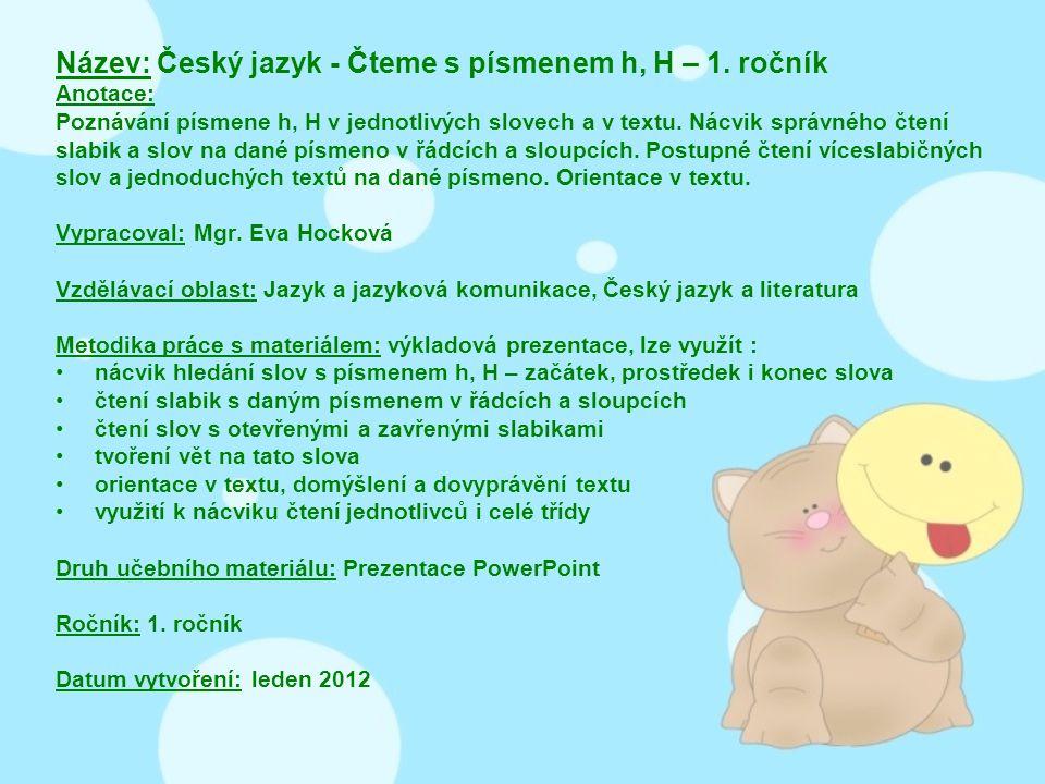 Název: Český jazyk - Čteme s písmenem h, H – 1.