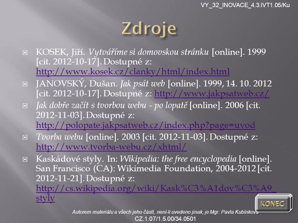 VY_32_INOVACE_4.3.IVT1.05/Ku Autorem materiálu a všech jeho částí, není-li uvedeno jinak, je Mgr. Pavla Kubínková CZ.1.07/1.5.00/34.0501  KOSEK, Jiří