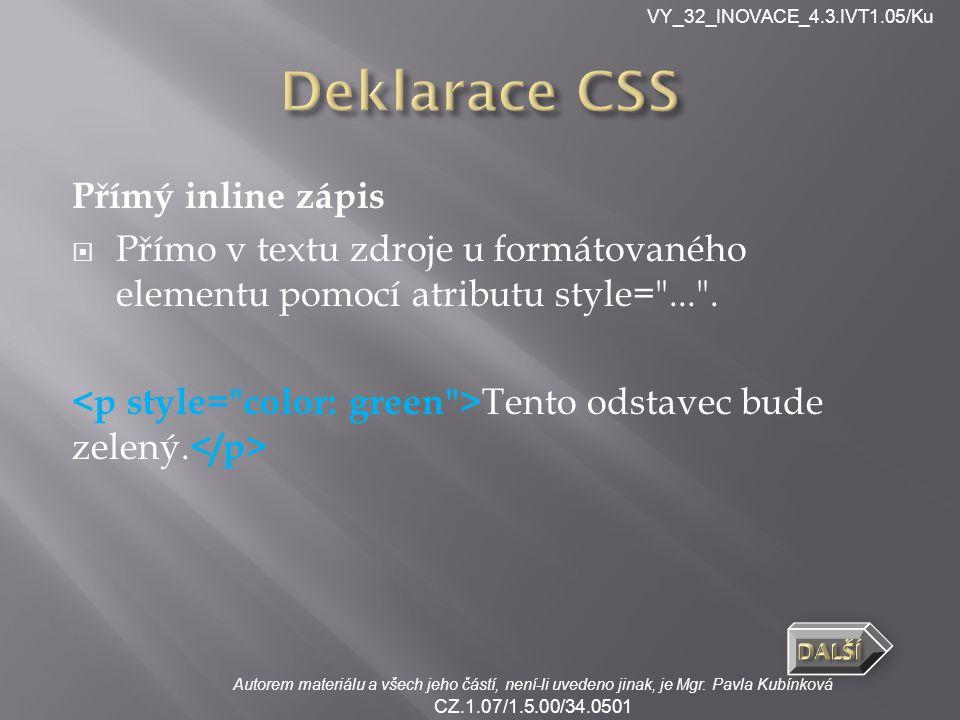 VY_32_INOVACE_4.3.IVT1.05/Ku Autorem materiálu a všech jeho částí, není-li uvedeno jinak, je Mgr. Pavla Kubínková CZ.1.07/1.5.00/34.0501 Přímý inline