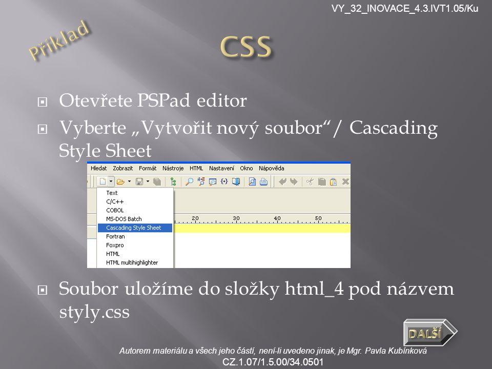 VY_32_INOVACE_4.3.IVT1.05/Ku Autorem materiálu a všech jeho částí, není-li uvedeno jinak, je Mgr. Pavla Kubínková CZ.1.07/1.5.00/34.0501  Otevřete PS