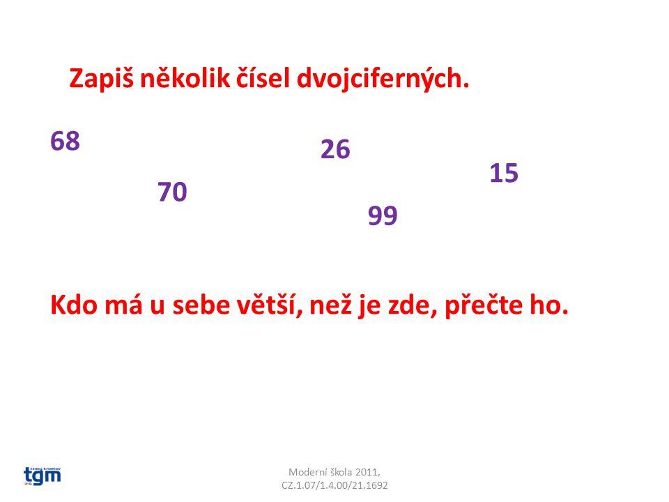 Moderní škola 2011, CZ.1.07/1.4.00/21.1692 Zapiš několik čísel dvojciferných.
