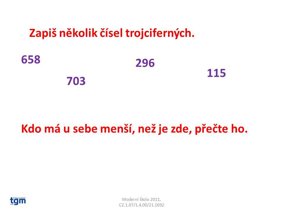Moderní škola 2011, CZ.1.07/1.4.00/21.1692 Zapiš několik čísel trojciferných.