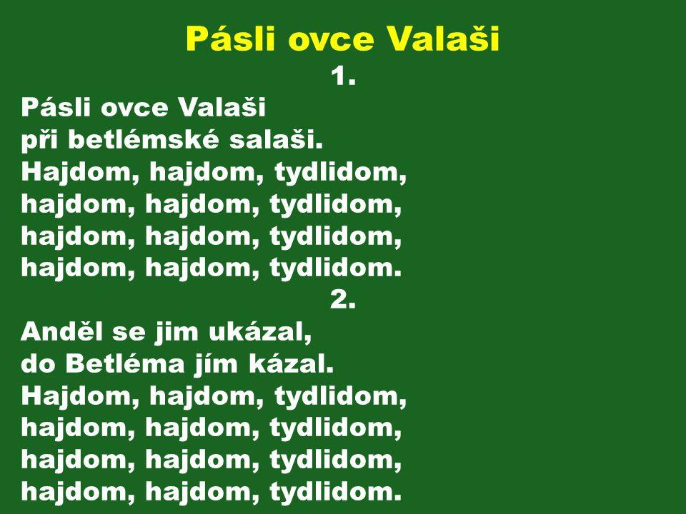Pásli ovce Valaši 1.Pásli ovce Valaši při betlémské salaši.