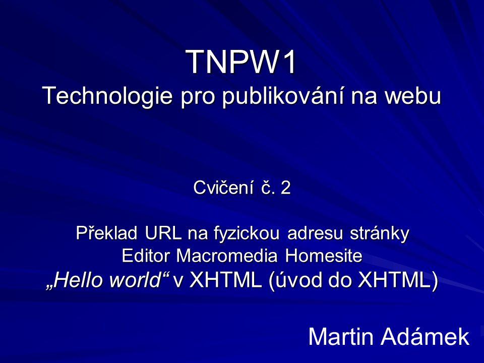 TNPW1 Technologie pro publikování na webu Cvičení č.