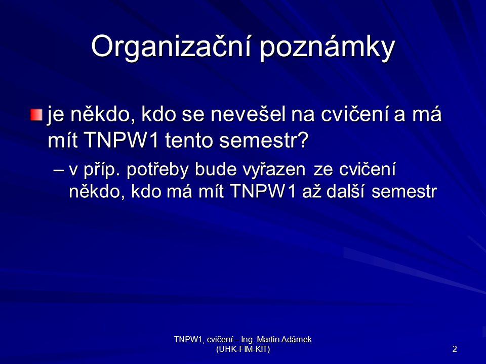 TNPW1, cvičení – Ing.Martin Adámek (UHK-FIM-KIT) 3 Překlad URL např.