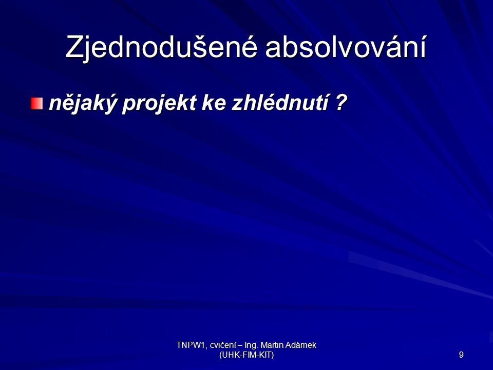 TNPW1, cvičení – Ing. Martin Adámek (UHK-FIM-KIT) 10 Příště nadpisy první bodovaný úkol