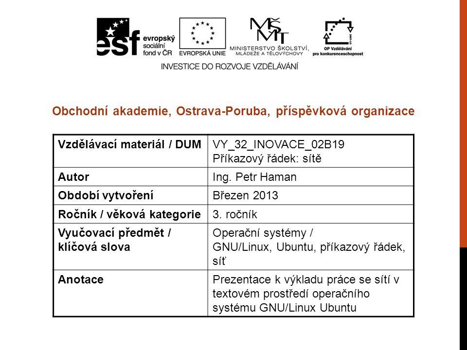 Vzdělávací materiál / DUMVY_32_INOVACE_02B19 Příkazový řádek: sítě AutorIng.