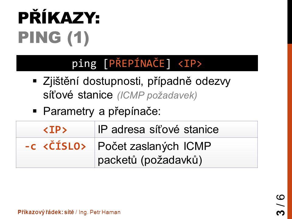 PŘÍKAZY: PING (2) Příkazový řádek: procesy / Ing.