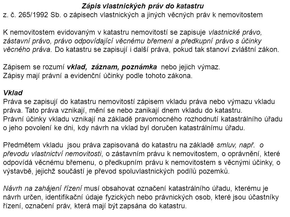 Zápis vlastnických práv do katastru z. č. 265/1992 Sb.