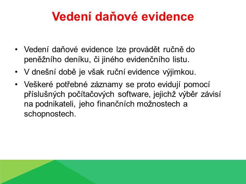Vedení daňové evidence Vedení daňové evidence lze provádět ručně do peněžního deníku, či jiného evidenčního listu.