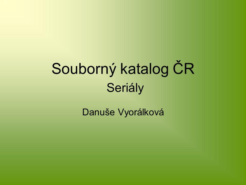 Souborný katalog ČR Seriály Danuše Vyorálková