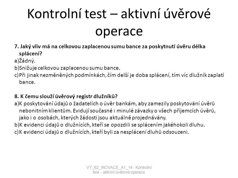 Kontrolní test – aktivní úvěrové operace 7.
