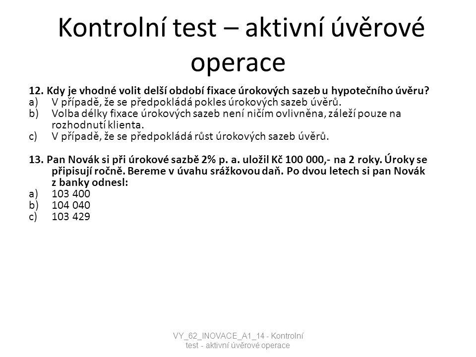 Kontrolní test – aktivní úvěrové operace 12.