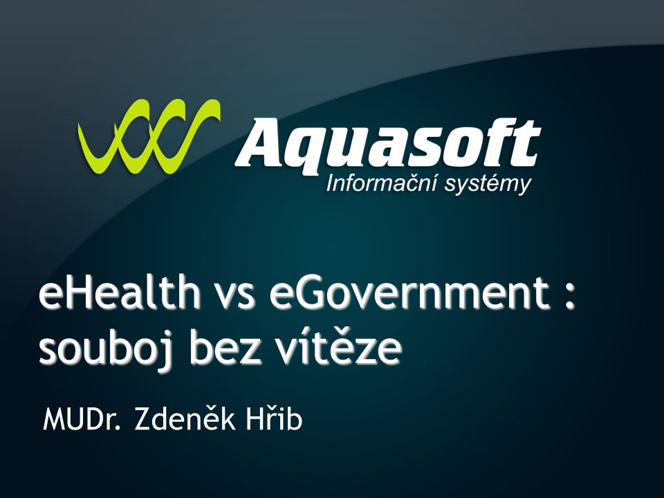 MUDr. Zdeněk Hřib eHealth vs eGovernment : souboj bez vítěze
