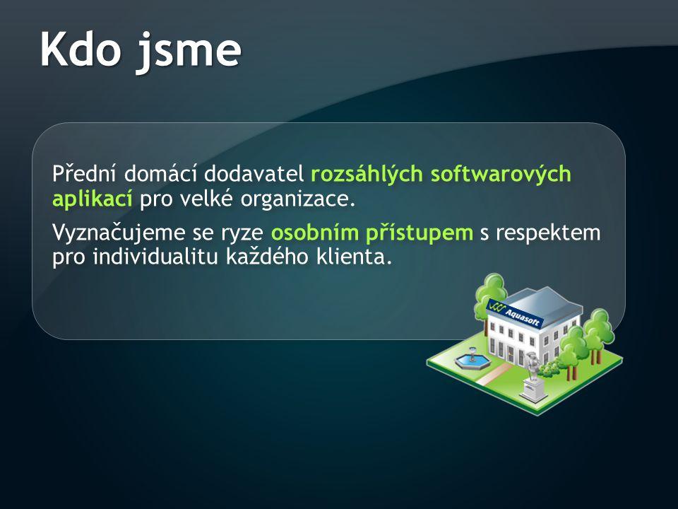 Kdo jsme Přední domácí dodavatel rozsáhlých softwarových aplikací pro velké organizace. Vyznačujeme se ryze osobním přístupem s respektem pro individu