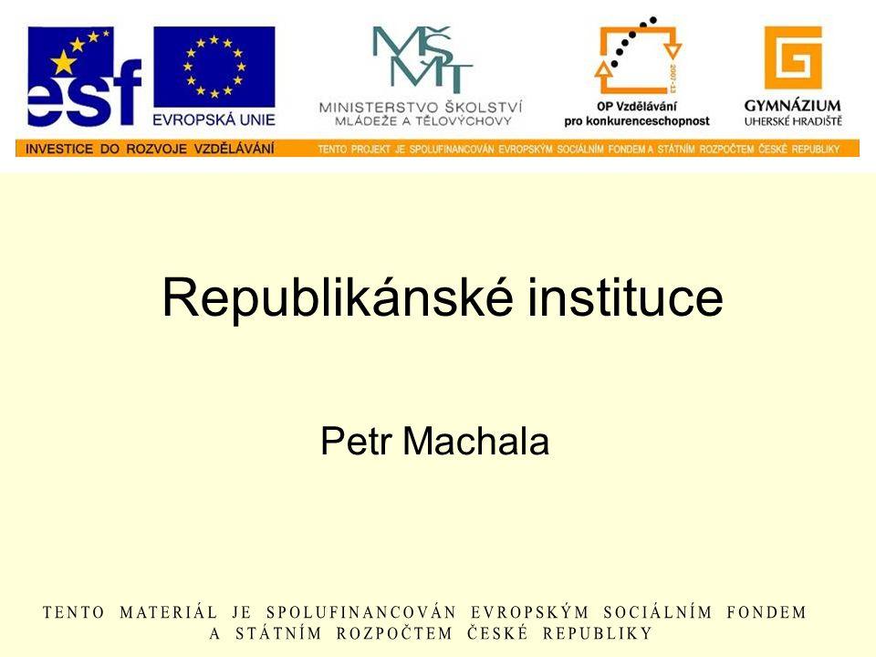 Republikánské instituce Petr Machala