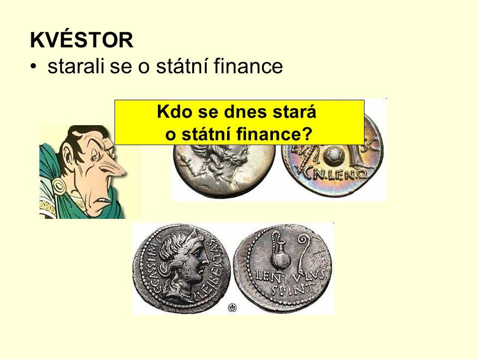 KVÉSTOR starali se o státní finance Kdo se dnes stará o státní finance