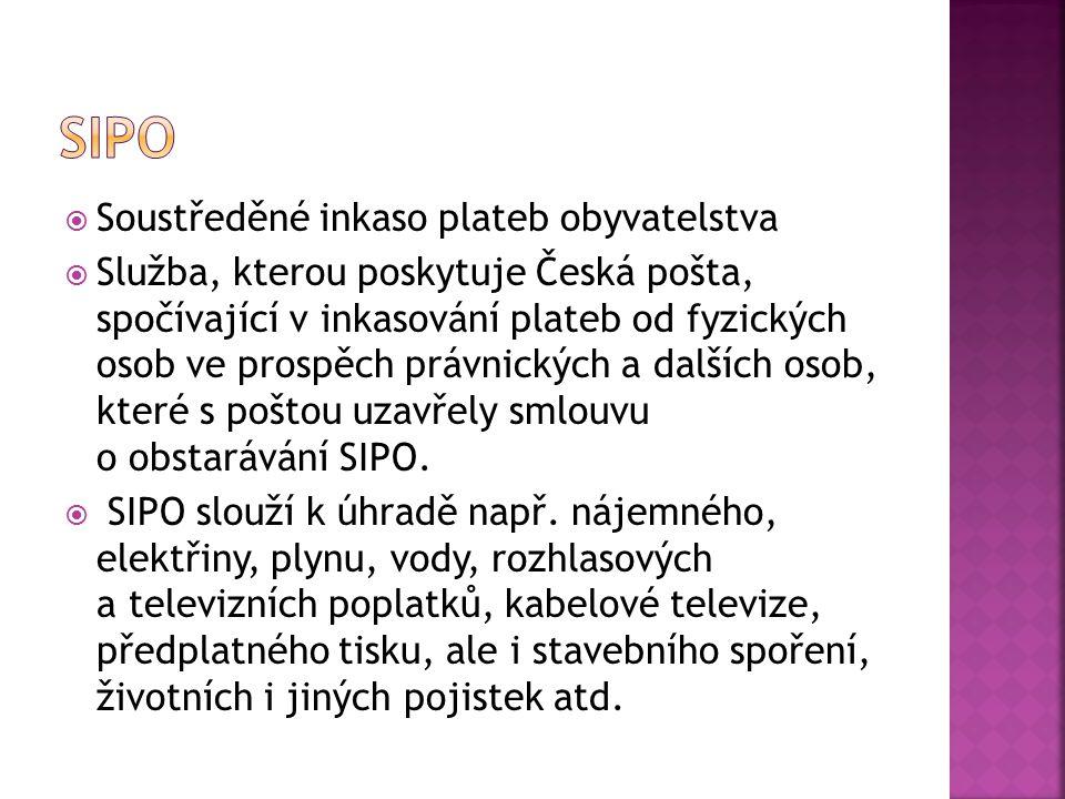  Soustředěné inkaso plateb obyvatelstva  Služba, kterou poskytuje Česká pošta, spočívající v inkasování plateb od fyzických osob ve prospěch právnic