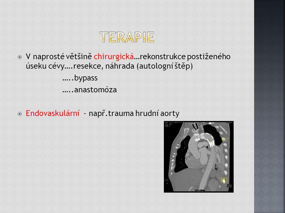  V naprosté většině chirurgická…rekonstrukce postiženého úseku cévy….resekce, náhrada (autologní štěp) …..bypass …..anastomóza  Endovaskulární - nap
