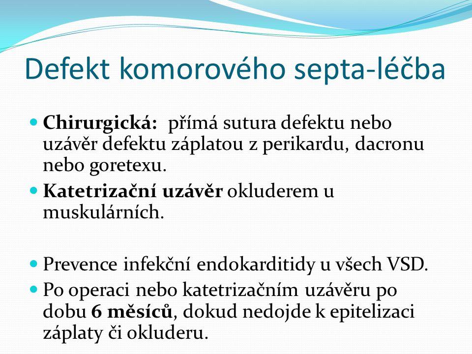 Defekt komorového septa-léčba Chirurgická: přímá sutura defektu nebo uzávěr defektu záplatou z perikardu, dacronu nebo goretexu.