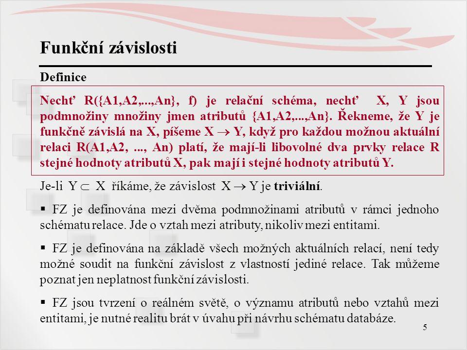 36 Normální formy relací Příklad: převedení neatomických atributů do 1NF jménoplat(m1, m2,...
