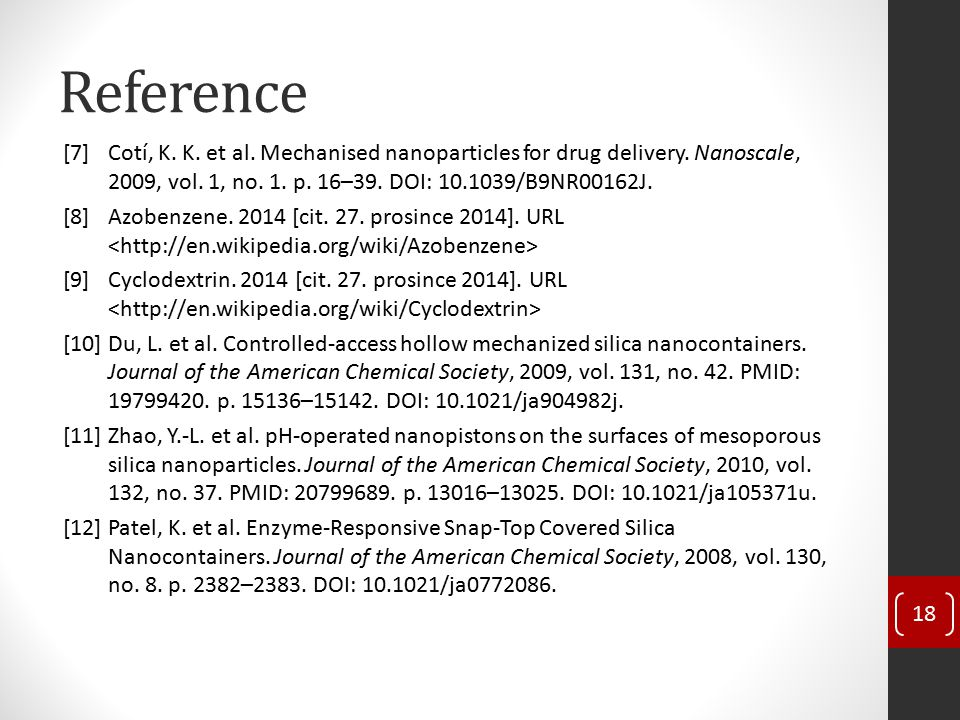 Reference [7] Cotí, K. K. et al. Mechanised nanoparticles for drug delivery. Nanoscale, 2009, vol. 1, no. 1. p. 16–39. DOI: 10.1039/B9NR00162J. [8]Azo