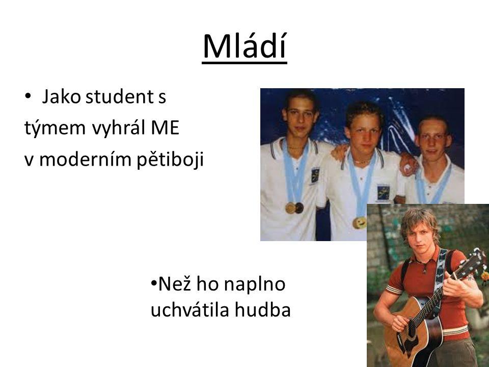 Mládí Než ho naplno uchvátila hudba Jako student s týmem vyhrál ME v moderním pětiboji