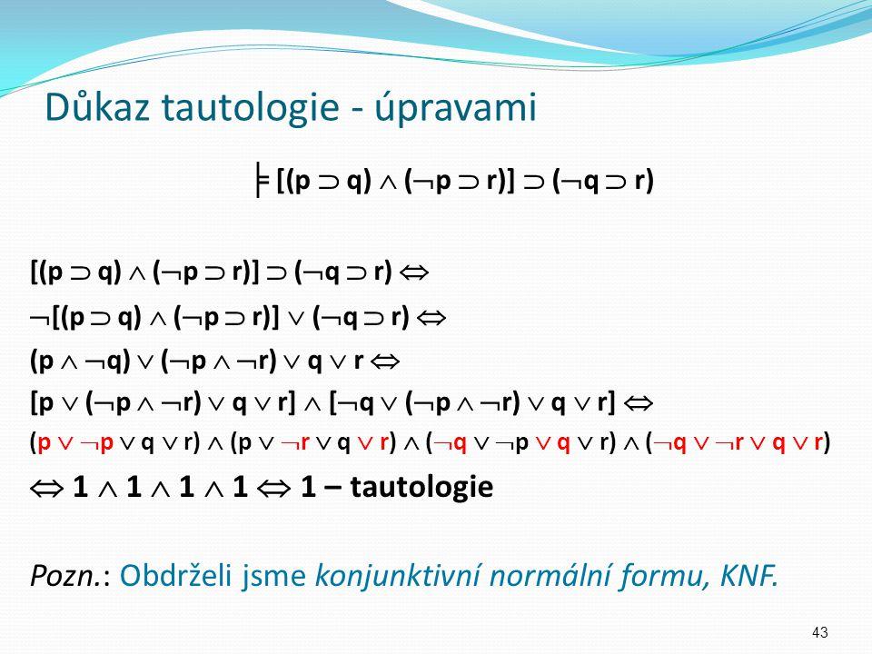 ╞ [(p  q)  (  p  r)]  (  q  r) [(p  q)  (  p  r)]  (  q  r)   [(p  q)  (  p  r)]  (  q  r)  (p   q)  (  p   r)  q  r 