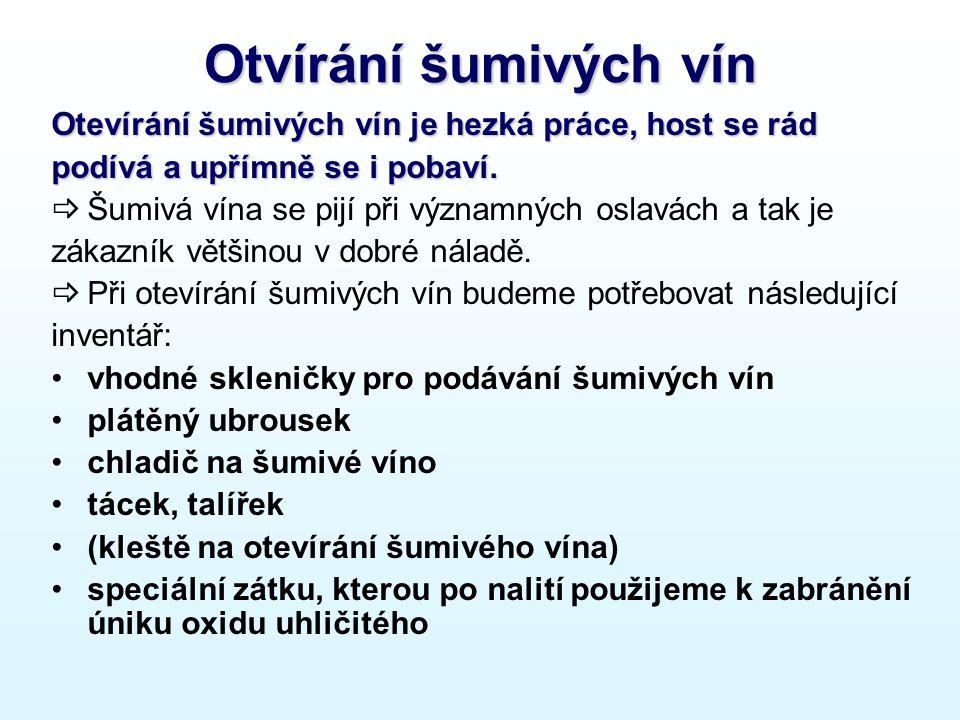 Otvírání šumivých vín Otevírání šumivých vín je hezká práce, host se rád podívá a upřímně se i pobaví.