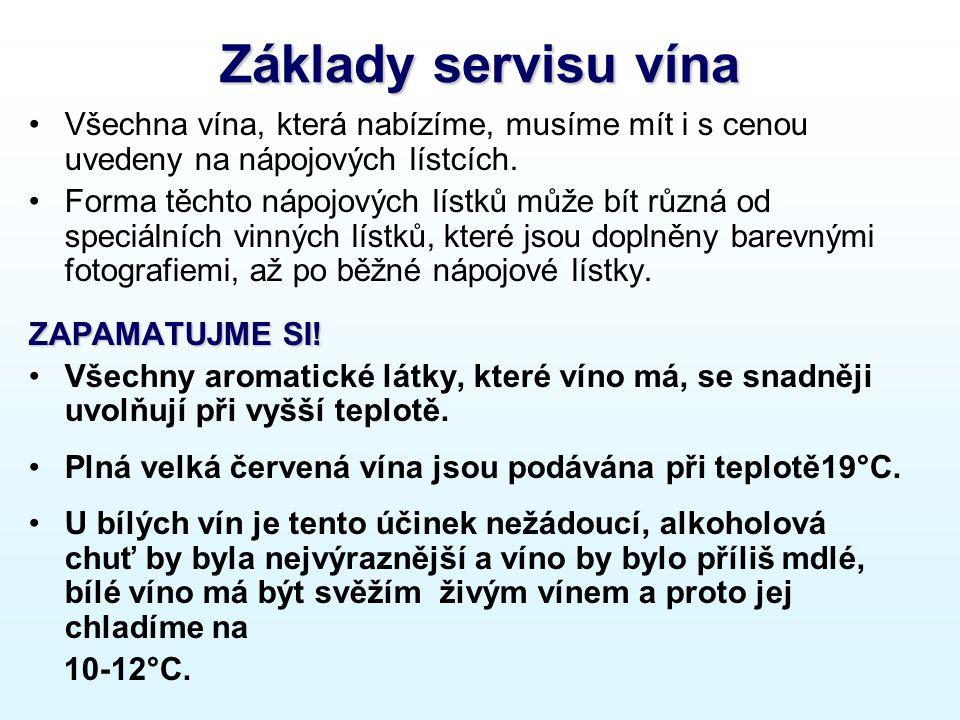 Základy servisu vína Všechna vína, která nabízíme, musíme mít i s cenou uvedeny na nápojových lístcích.